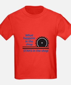 WHAT HAPPENS AT THE SHOP T-Shirt