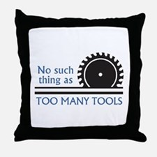 TOO MANY TOOLS Throw Pillow