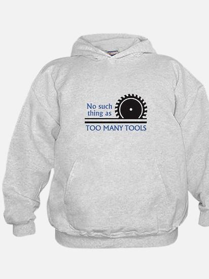 TOO MANY TOOLS Hoodie