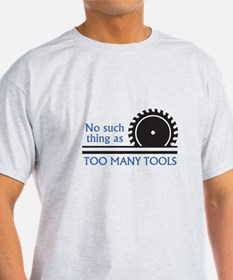 TOO MANY TOOLS T-Shirt
