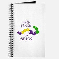 WILL FLASH FOR BEADS Journal