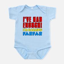Had Enough Calling Farfar Body Suit