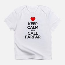 Keep Calm Call Farfar Infant T-Shirt