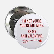 "Be My Anti Valentine 2.25"" Button"