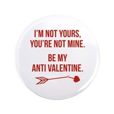 "Be My Anti Valentine 3.5"" Button"