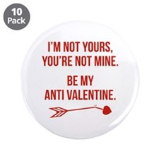 """Be My Anti Valentine 3.5"""" Button (10 pack)"""