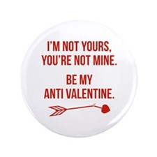 """Be My Anti Valentine 3.5"""" Button (100 pack)"""