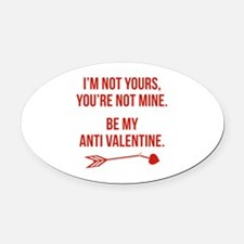 Be My Anti Valentine Oval Car Magnet
