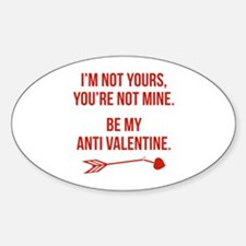 Be My Anti Valentine Decal