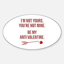 Be My Anti Valentine Sticker (Oval)