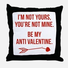 Be My Anti Valentine Throw Pillow