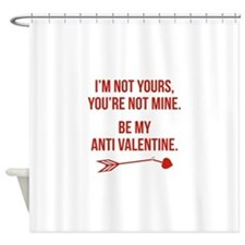 Be My Anti Valentine Shower Curtain