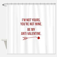 Be My Anti Valentine Shower Curtain