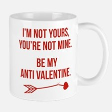 Be My Anti Valentine Mug