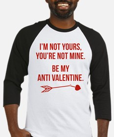 Be My Anti Valentine Baseball Jersey