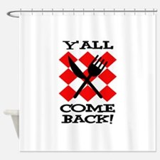 Y'all Come Back! Shower Curtain