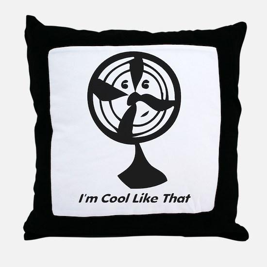 Im Cool Fan Throw Pillow