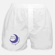 NEVER GIVE UP ON DREAMS Boxer Shorts