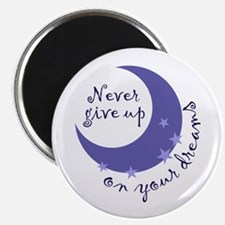 NEVER GIVE UP ON DREAMS Magnets