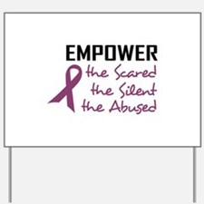 EMPOWER THE ABUSED Yard Sign