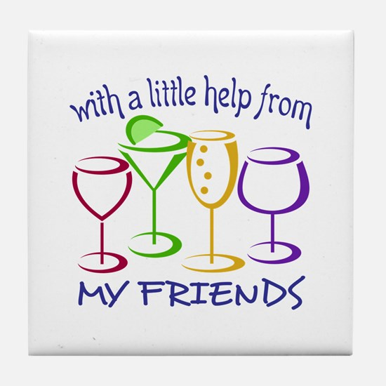 With A Little Help From My Friends Tile Coaster