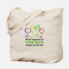 What Happens At The Bar Stays At The Bar Tote Bag