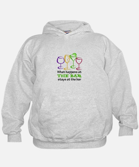 What Happens At The Bar Stays At The Bar Hoodie