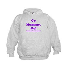 go mommy go Hoodie