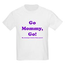 go mommy go T-Shirt