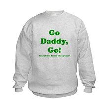 go daddy go Sweatshirt