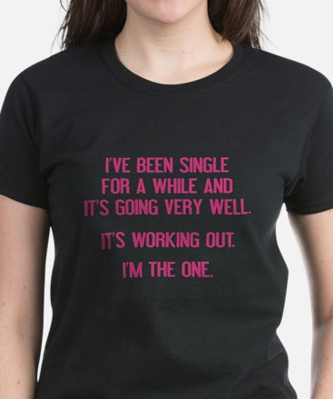 I've Been Single For A While Women's Dark T-Shirt