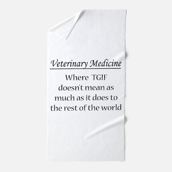 Vet Med: Animals Better Beach Towel