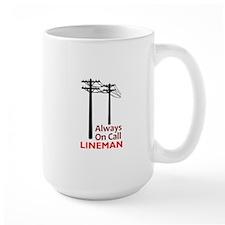 Always On Call Lineman Mugs