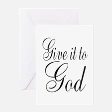 Give it to God Greeting Cards