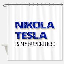 Nikola Tesla Is My Superhero Shower Curtain