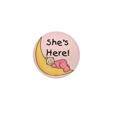 She's Here Mini Button