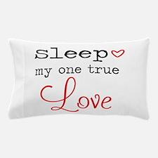 My One True Love Pillow Case