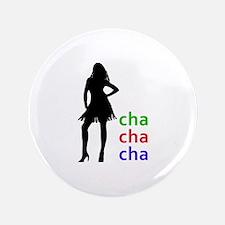 "Cha Cha Cha 3.5"" Button"