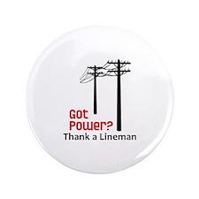 """Got Power ? Thank A Lineman 3.5"""" Button"""