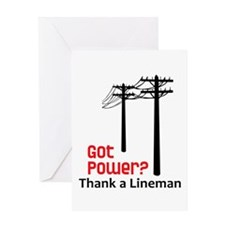 Got Power ? Thank A Lineman Greeting Cards