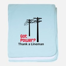 Got Power ? Thank A Lineman baby blanket
