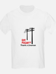 Got Power ? Thank A Lineman T-Shirt