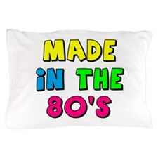Made in the 80s Pillow Case