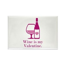 Wine Is My Valentine Rectangle Magnet
