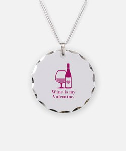 Wine Is My Valentine Necklace