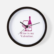 Wine Is My Valentine Wall Clock
