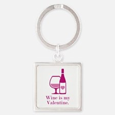 Wine Is My Valentine Square Keychain