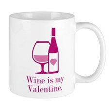 Wine Is My Valentine Mug
