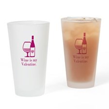 Wine Is My Valentine Drinking Glass