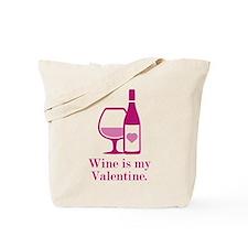 Wine Is My Valentine Tote Bag
